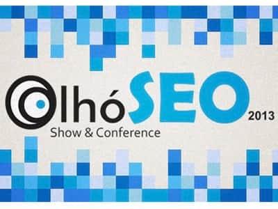 Empreendedorismo apimenta temas do OlhóSEO 2013