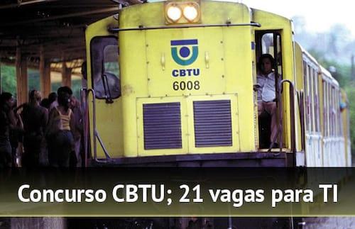 Concurso CBTU 2014 tem vagas para TI