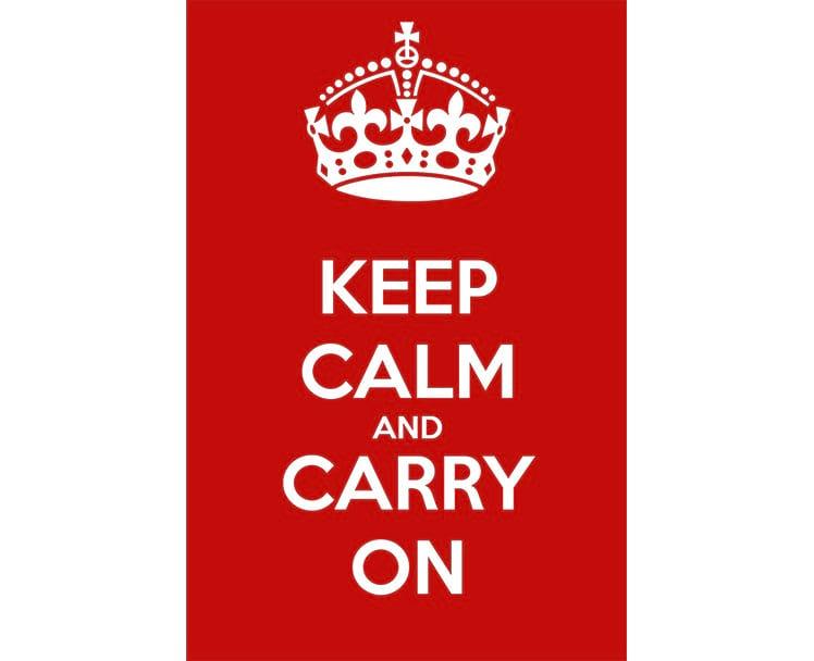 Keep Calm and Carry On (Tenha Calma e Siga em Frente)