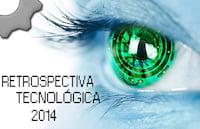 Retrospectiva tecnológica de 2014