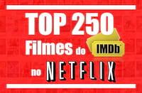 Os 250 melhores filmes segundo o IMDB na Netflix [ATUALIZADO]