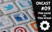 ONCast #09 - Vida Social
