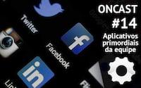 ONCast #14 - Aplicativos primordiais da equipe