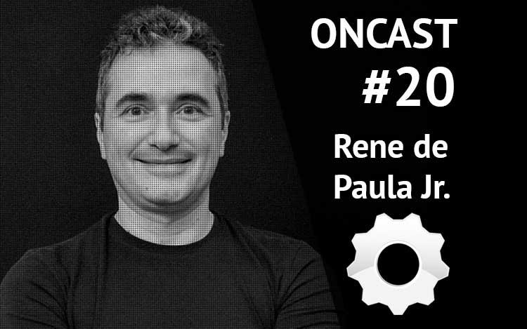 ONCast #20 - Rene de Paula Jr. e um papo sobre internet