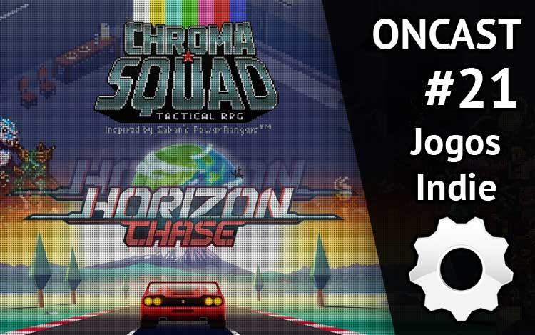 ONCast #21 - Jogos Indie e o mercado brasileiro