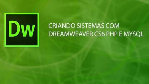 Novo curso: Criando Sistemas com Dreamweaver CS6 PHP e MYSQL
