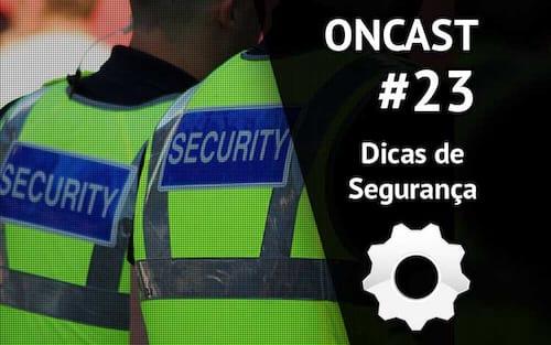 ONCast #23 - Dicas de segurança digital