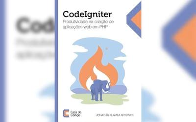 Codeigniter: Produtividade na cria��o de aplica��es web em php