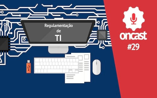 ONCast #29 - Regulamentação do profissional de TI