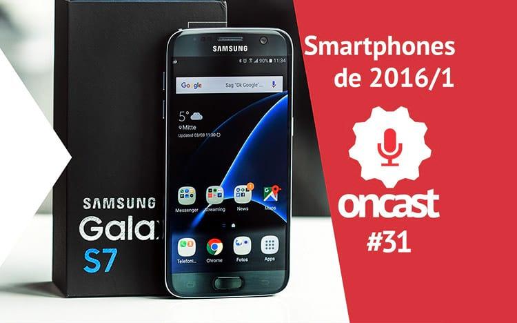 ONCast #31 - Principais lançamentos de smartphones em 2016