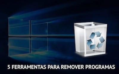 Ferramentas simples para remover programas indesejados do seu computador