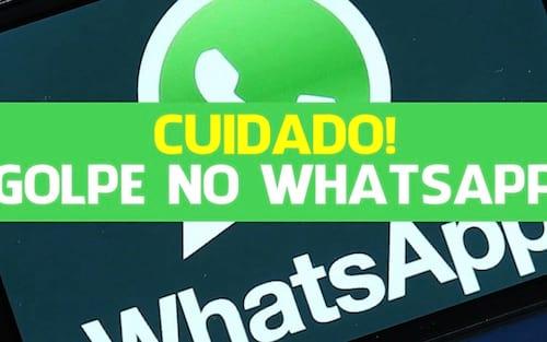 Atenção! Tem novo golpe circulando no WhatsApp