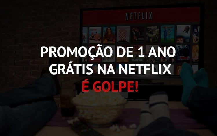 Promoção da Netflix é golpe. Não caia!