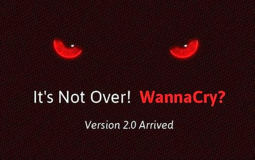 Wanna Cry 2.0: Estão circulando novas versões do malware