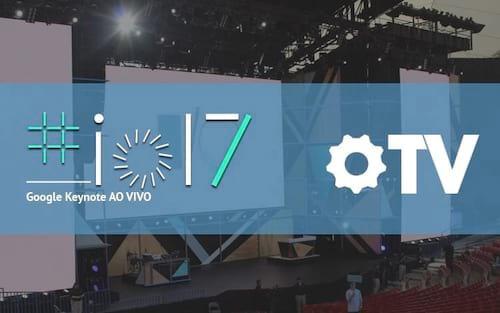 Google I/O 2017 - assista ao vídeo completo