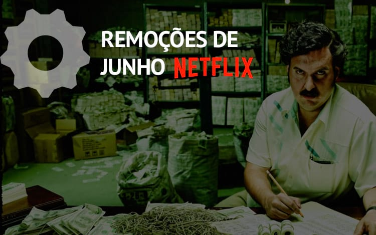 Remoções de junho da Netflix
