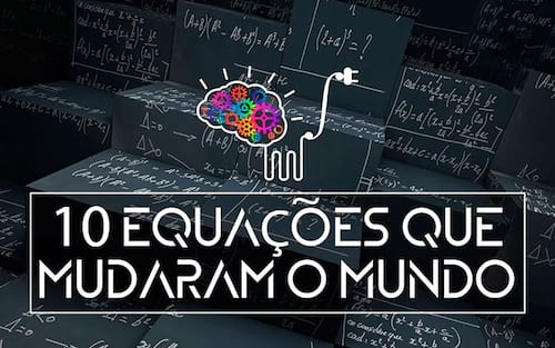 As 10 equações que mudaram o mundo