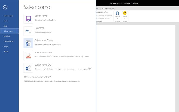 A opção Salvar como, salva o arquivo direto na nuvem do OneDrive, porém é possível baixar uma cópia offline.