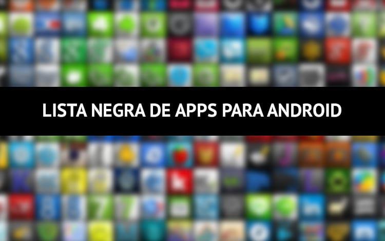 Lista negra de apps para android
