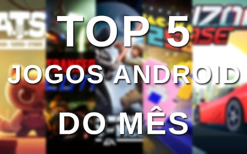 Top 5 jogos Android do mês de Julho de 2017