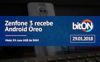 bitON 29/01 - Zenfone 3 recebe Android Oreo | Moto X4 com versão de 6GB