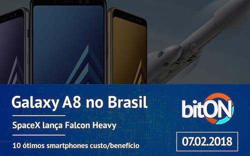 bitON 07/02 - Galaxy A8 no Brasil | SpaceX Falcon Heavy | 10 smartphones para você comprar