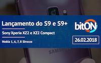 bitON 26/02 - Lançamento do Galaxy S9 e S9+; Sony Xperia XZ2 e XZ2 Compact, Nokia 1, 6, 7, 8 Sirocco