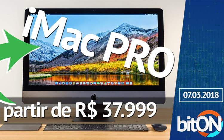 bitON 07/03 - iMac Pro no Brasil a partir de R$ 37.999   Vaza preço do Zenfone 5 Selfie   LG lança linha de TVs 4K OLED