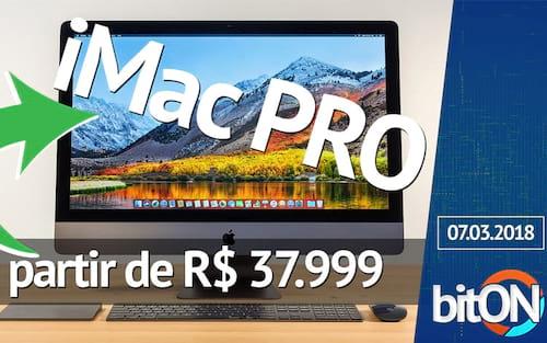 bitON 07/03 - iMac Pro no Brasil a partir de R$ 37.999 | Vaza preço do Zenfone 5 Selfie | LG lança linha de TVs 4K OLED