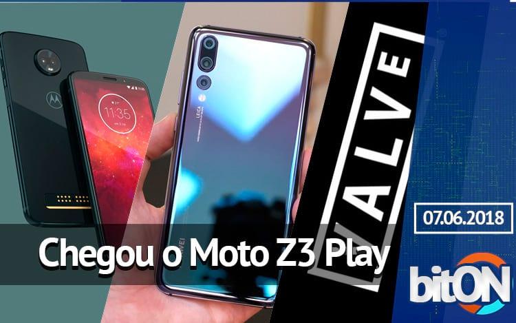 Moto Z3 Play anunciado / Valve muda política / Huawei volta para mercado brasileiro - bitON