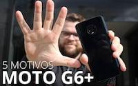 5 motivos para comprar ou não o Moto G6 Plus [vídeo]