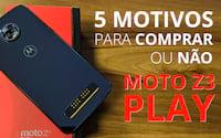 5 motivos para comprar ou não o Moto Z3 Play