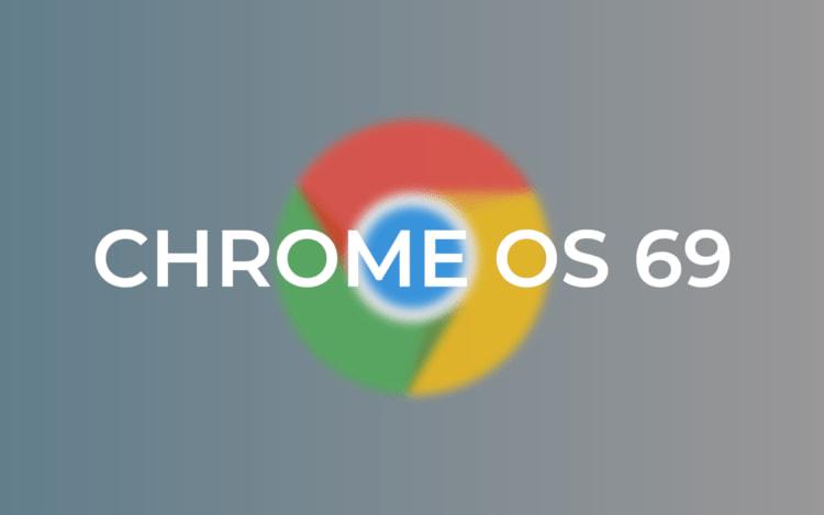 Google disponibiliza Chrome OS 69 com novo Material Design.
