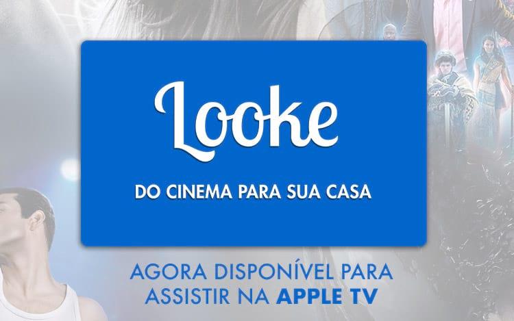Looke lança seu aplicativo para Apple TV