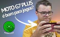 Moto G7 Plus é bom para jogos? - Roda Liso