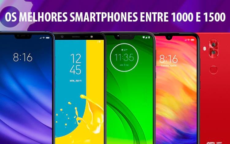 Dez melhores celulares para comprar entre R$ 1000 e R$1.500 em 2019