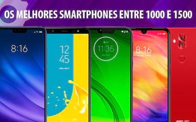 Top 10 smartphones para comprar entre R$1.000 e R$1.500 em 2019