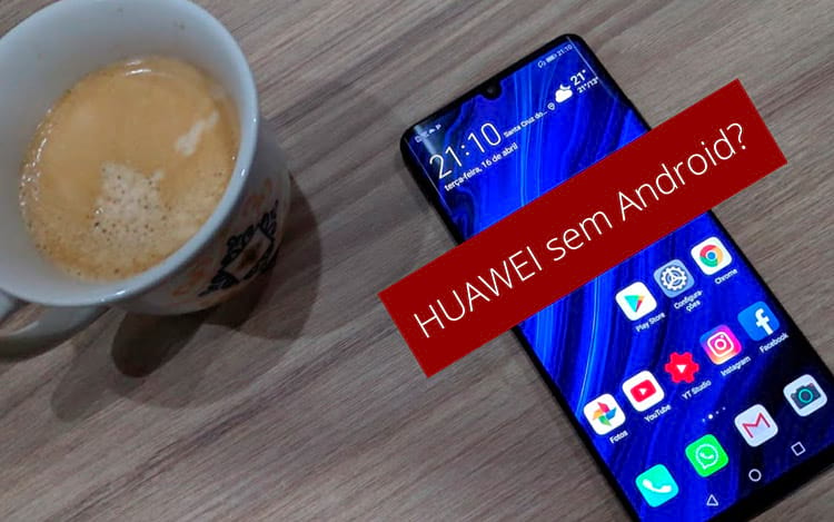 Huawei sem Android?