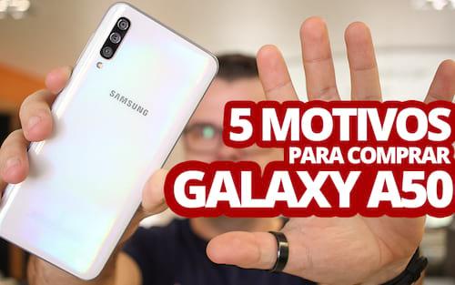 5 motivos para comprar o Galaxy A50