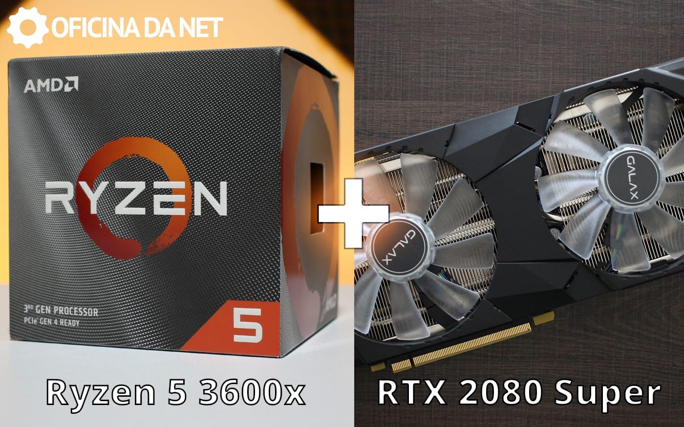 O Ryzen 5 3600X gargala com uma RTX 2080 Super?