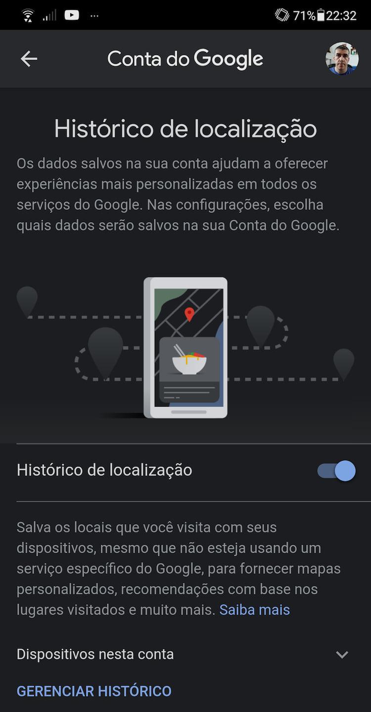 Ative também o histórico de localização do Google vinculado a sua conta