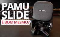 PaMu Slide REVIEW - Depois do Hype e problemas, um excelente fone True Wireless