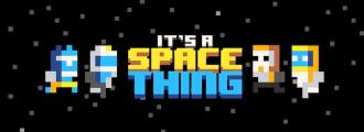 It's a Space Thing