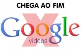 Google Vídeo chega ao fim
