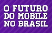 O Futuro do mobile no Brasil [infográfico]